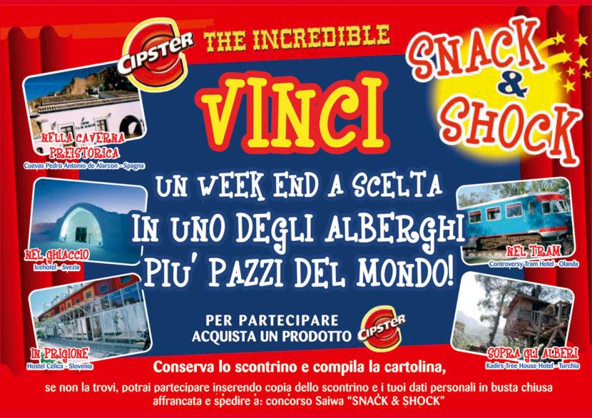 """concorso a premi Cipster """" CIPSTER THE INCREDIBLE SNACK & SHOCK VINCI UN WEEK END A SCELTA IN UNO DEGLI ALBERGHI PIU' PAZZI DEL MONDO"""